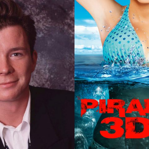 Rick Astley was supposed to be in Piranha 3DD