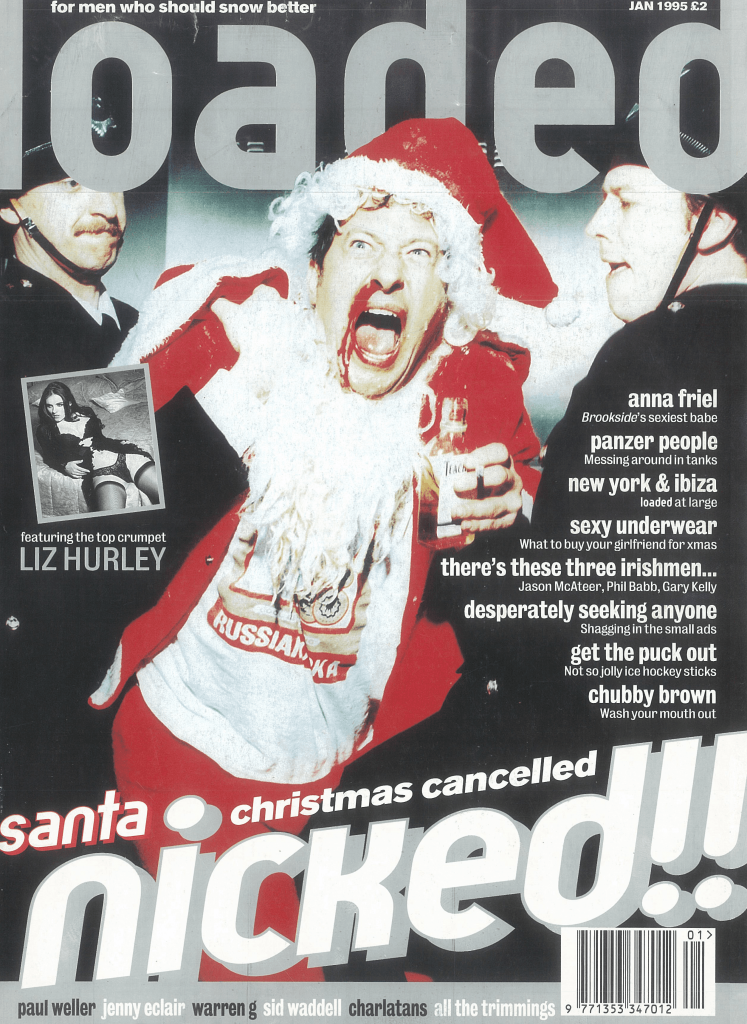 Liz Hurley was nudged off a Loaded cover by a pissed-up Santa