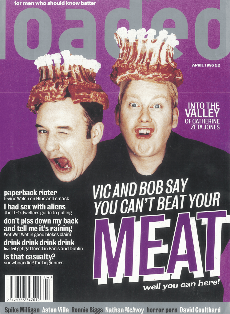 Shooting stars Vic Reeves and Bob Mortimer featured on Loaded magazine